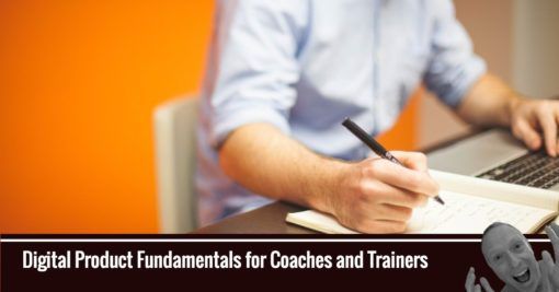 Digital Product Fundamentals for Coaches and Trainers