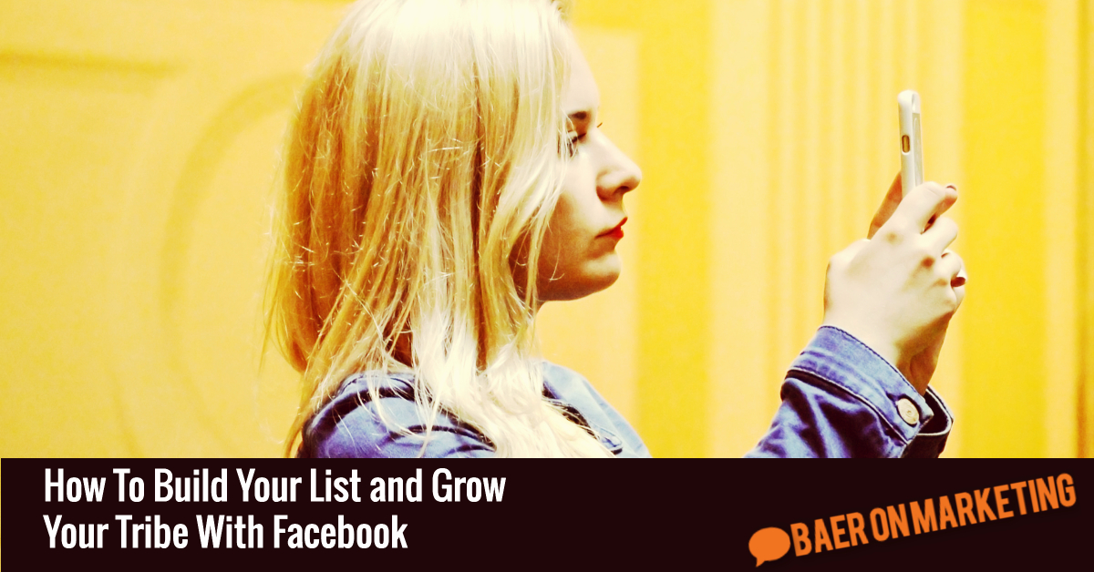 how-to-build-your-list-and-grow-your-tribe-with-facebook
