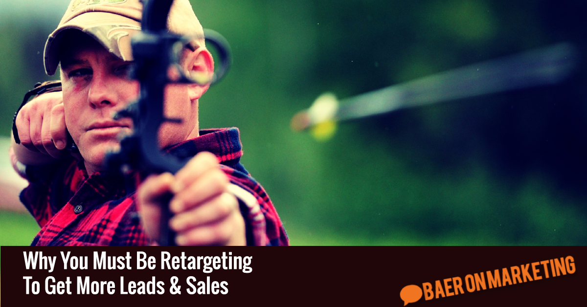 why-you-must-be-retargeting-to-get-more-leads-sales