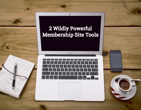 2 Wildly Powerful Membership Site Tools