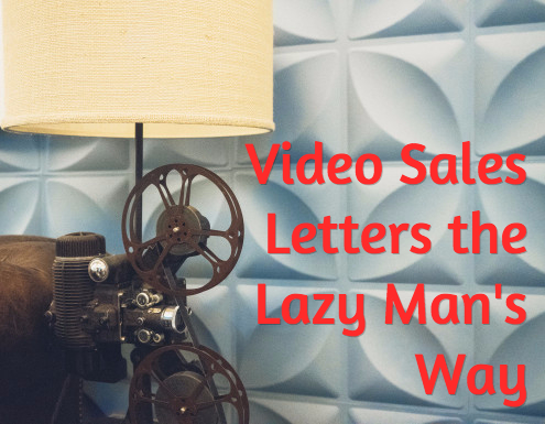 Video Sales Letters the Lazy Man's Way