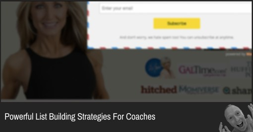 Powerful List Building Strategies For Coaches