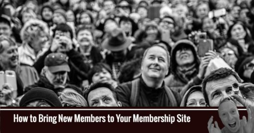 How to Bring New Members to Your Membership Site
