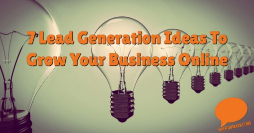 7 Lead Generation Ideas To Grow Your Business Online