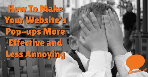 How To Make Your Website's Pop-ups More Effective and Less Annoying