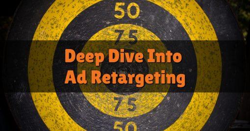 Deep Dive Into Ad Retargeting