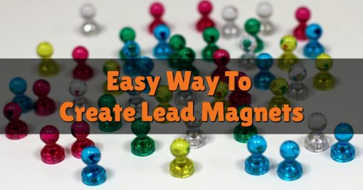 Easy Way To Create Lead Magnets