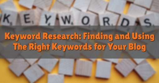 Keyword Research: Finding and Using The Right Keywords for Your Blog