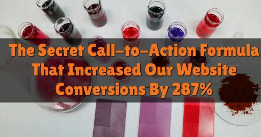 The Secret Call-to-Action Formula That Increased Our Website Conversions By 287%