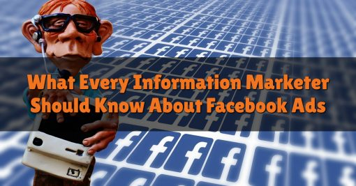 What Every Information Marketer Should Know About Facebook Ads