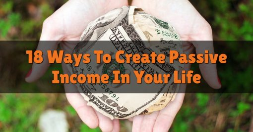 18 Ways To Create Passive Income In Your Life