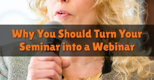 Why You Should Turn Your Seminar into a Webinar