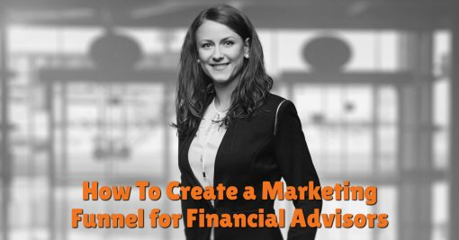 How To Create a Marketing Funnel for Financial Advisors