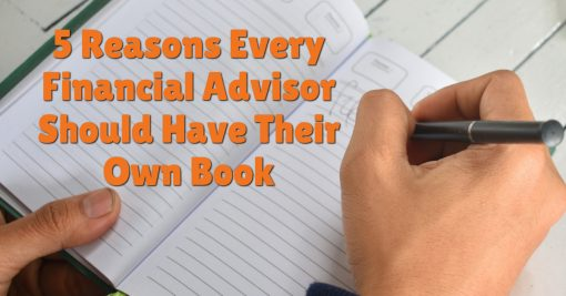 5 Reasons Every Financial Advisor Needs a Book