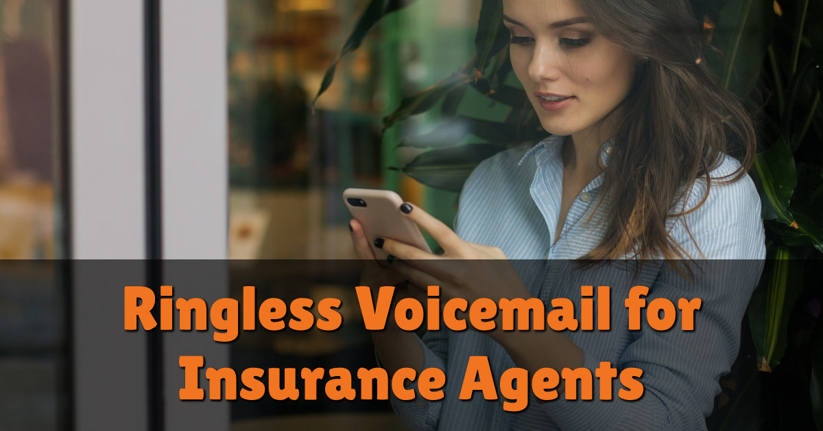 Ringless Voicemail For Insurance Agents Baer On Marketing