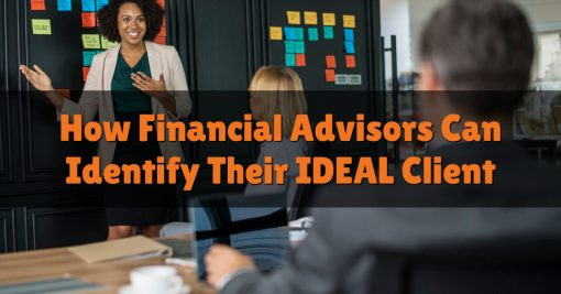 How Financial Advisors Can Identify Their IDEAL Client