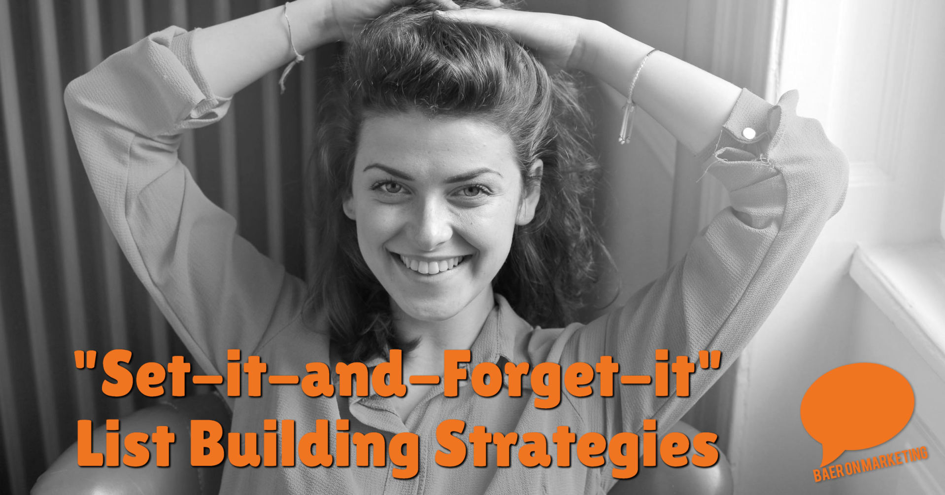 """Set-it-and-Forget-it"" List Building Strategies"