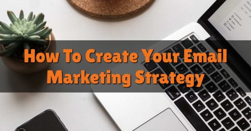 How To Create Your Email Marketing Strategy